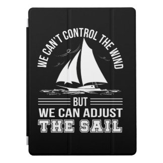 Sailing Cant Control Wind Can Adjust Sails iPad Pro Cover