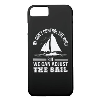 Sailing Cant Control Wind Can Adjust Sails iPhone 8/7 Case