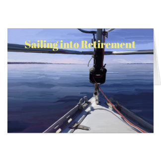 """Sailing into Retirement"" Sail Boat Card"