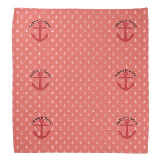 Sailing is living! bandana