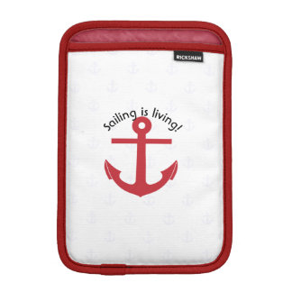 Sailing is living! iPad mini sleeve