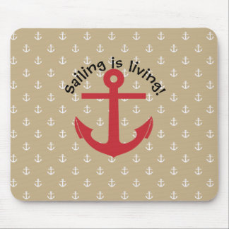 Sailing is living! mouse pad