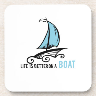 Sailing Life Is Better On A Boat Funny Sailboat Coaster