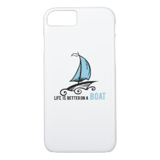 Sailing Life Is Better On A Boat Funny Sailboat iPhone 8/7 Case