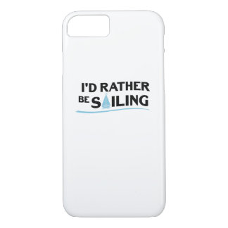 Sailing Sailboat Gift I'd Rather Be Sailing Boat iPhone 8/7 Case
