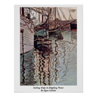 Sailing Ships In Rippling Water By Egon Schiele Poster