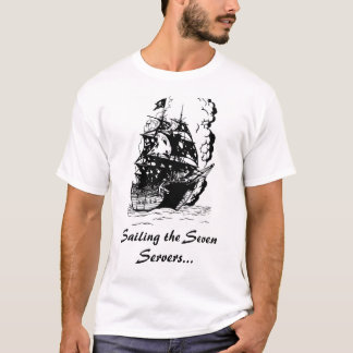Sailing the Seven Servers... T-Shirt