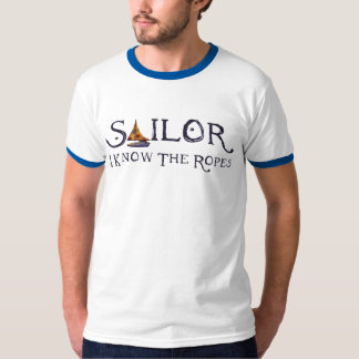 Sailor - I know the Ropes T-Shirt