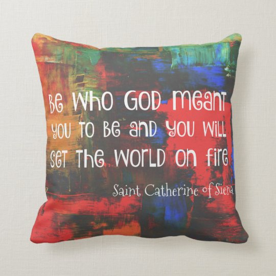 Saint Catherine of Siena Quote Colourful Throw Pillow