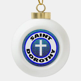 Saint Dorothy Ceramic Ball Christmas Ornament