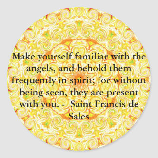 Saint Francis de Sales QUOTE about Angels Classic Round Sticker