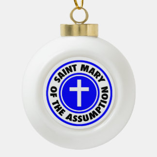 Saint Mary of the Assumption Ceramic Ball Ornament