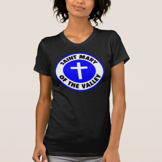 Saint Mary of the Valley Tshirt