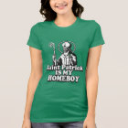 Saint Patrick is my Homeboy T-Shirt