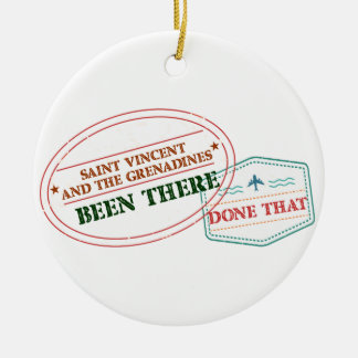 Saint Vincent and The Grenadines Been There Done T Round Ceramic Ornament