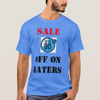 Sale 80% off On haters shirt