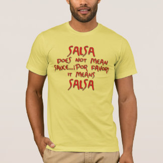 Salsa means Salsa T-Shirt