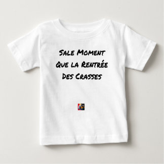 SALT MOMENT THAT THE RE-ENTRY OF THE FILTHS BABY T-Shirt