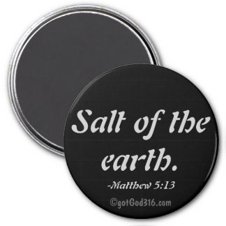 Salt of the earth gotGod316.com Scripture 3 Inch Round Magnet