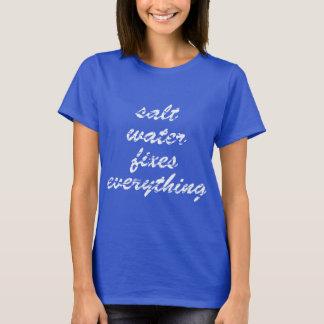 Salt Water Fixes Everything T-Shirt