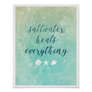 Saltwater Heals Everything Poster