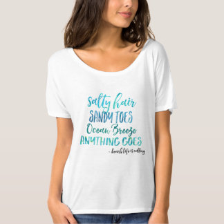 Salty Hair Sandy Toes Ocean Beach Quote T-Shirt