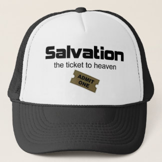 Salvation is the only ticket to heaven trucker hat