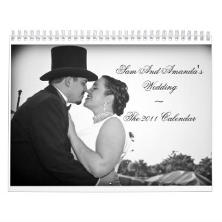 Sam And Amanda's Wedding~The 2011 Calendar