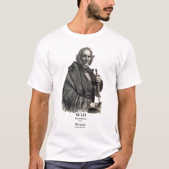 Sam Houston, Will Bratton for Legislature T-Shirt