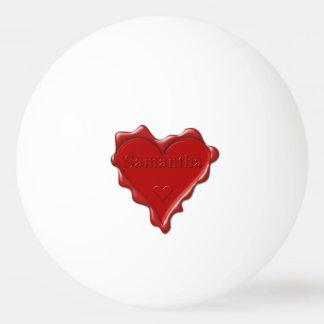 Samantha. Red heart wax seal with name Samantha Ping Pong Ball