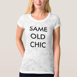 SAME OLD CHIC T-Shirt