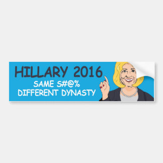 Same S- Different Dynasty - Hillary 2016 - -  Bumper Sticker