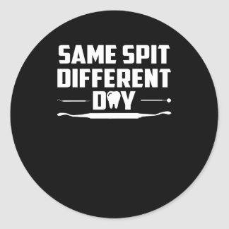 Same Spit Different Day Funny Dentist Classic Round Sticker