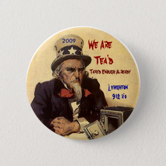 sammy, 2009, We Are   Tea'd, Taxed Enough Alrea... 2 Inch Round Button