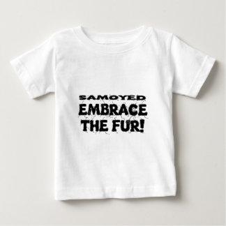 Samoyed Embrace The Fur Baby T-Shirt