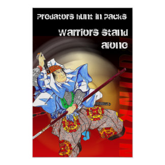 samurai, Predators hunt in packs, Warriors stan... Poster