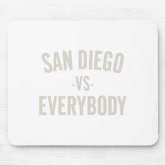 San Diego Vs Everybody Mouse Pad