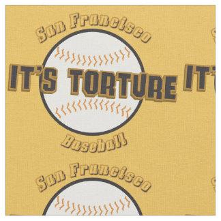 San Francisco Baseball It's Torture fabric
