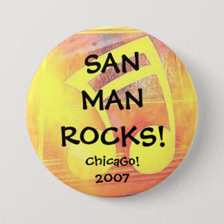 San Man Rocks II ChicaGo! 2007 3 Inch Round Button