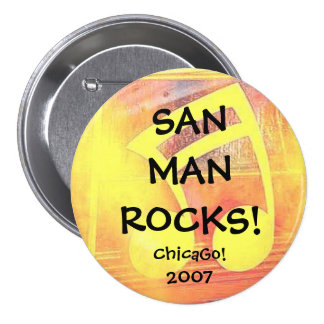 San Man Rocks II ChicaGo! 2007 3 Inch Round Button