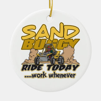 Sand Buggy Ride Today Ceramic Ornament