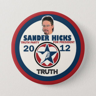 Sander Hicks Truth Party 2012 3 Inch Round Button