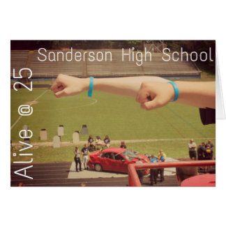 Sanderson High School Alive @ 25 Card