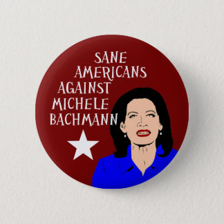 Sane Americans Against Michele Bachmann 2 Inch Round Button
