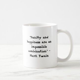 """Sanity and happiness are an impossible combina... Coffee Mug"