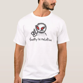 Sanity is relative T-Shirt