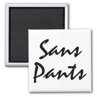 Sans Pants Square Magnet