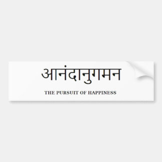 sanskrit : Pursuit of happiness Bumper Sticker