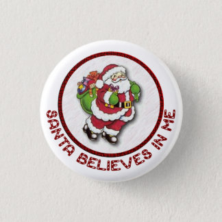 Santa Believes In Me Button