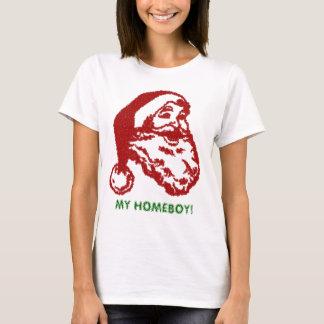 SANTA CLAUS MY HOMEBOY T-Shirt